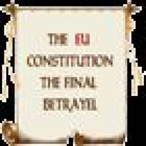 "The ""Constitution for Europe"" - abandoning our independence and our sovereign constitutional rights"